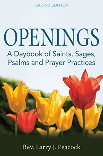 Openings: A Daybook of Saints, Sages, Psalms and Prayer Practices