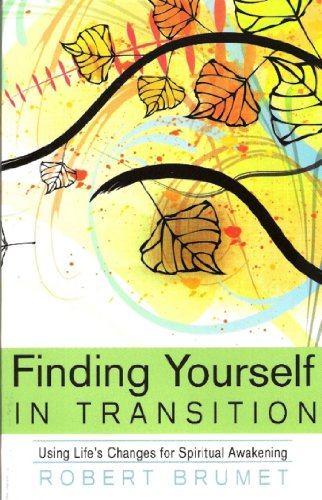 Finding Yourself in Transition: Using Life's Changes for Spiritual Awakening